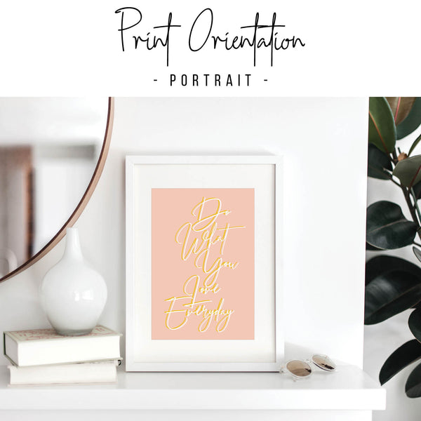 Do What You Love Everyday Color Print