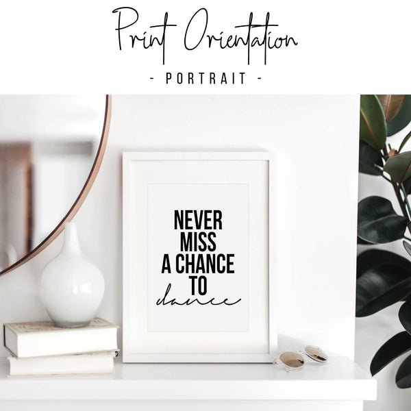 Never Miss A Chance to Dance Print