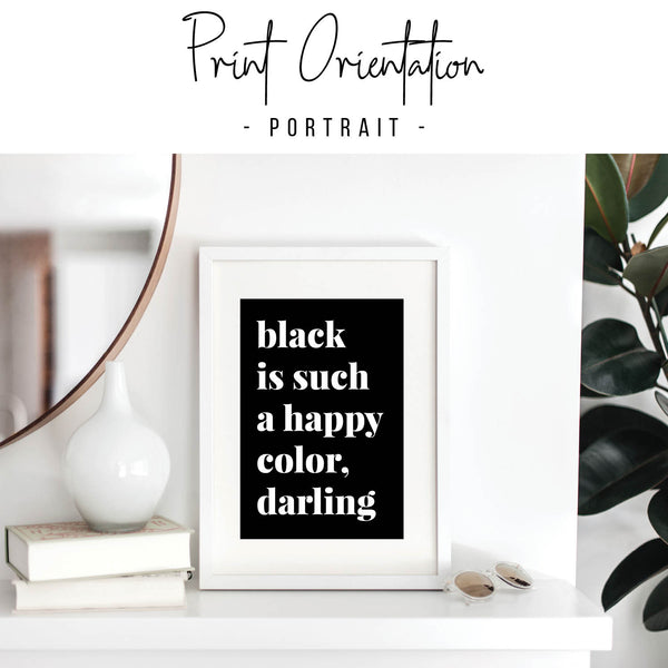 Black Is Such A Happy Color, Darling Print
