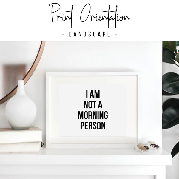 I Am Not A Morning Person Print
