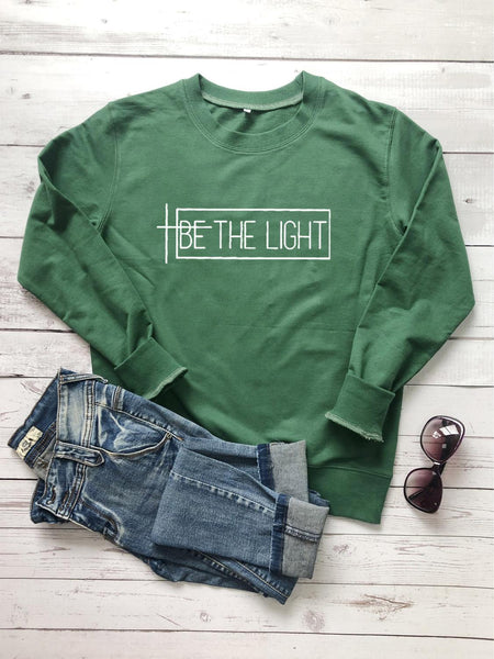 Be the light Sweatshirt women religion Christian Bible baptism sweatshirts slogan quote party hipster pullovers tops
