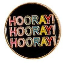 Hooray Hooray Hooray Pin