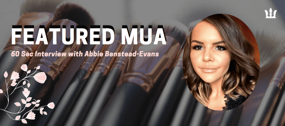 Featured MUA: Abbie Benstead-Evans