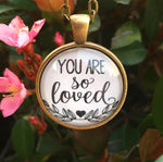 You are So Loved Pendant Necklace - Redeemed Jewelry