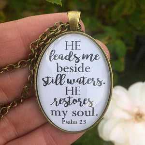 "Bible Verse Pendant Necklace ""He leads me beside still waters. He restores my soul."" Psalm 23 - Redeemed Jewelry"