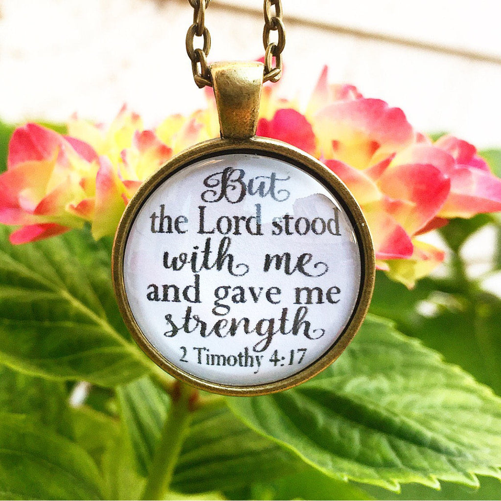 "Bible Verse Pendant Necklace ""But the Lord stood with me and gave me strength 2 Timothy 4:17"" - Redeemed Jewelry"