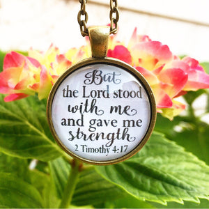 But the Lord stood with me and gave me strength 2 Timothy 4:17 Necklace - Redeemed Jewelry