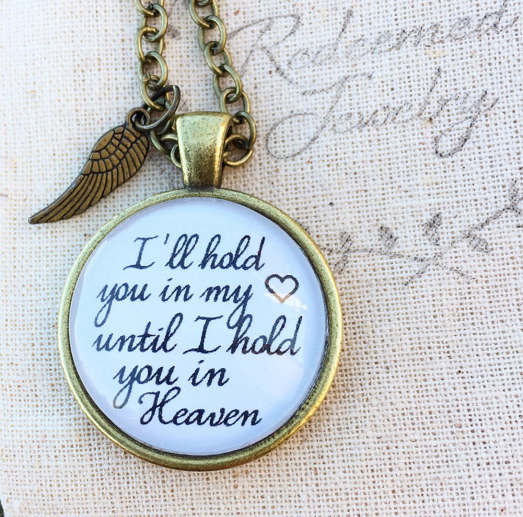 "Pendant Necklace ""I'll hold you in my heart until I hold you in Heaven"" - Redeemed Jewelry"