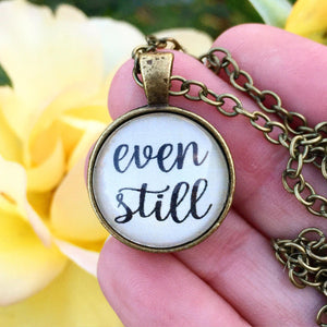 Even Still Necklace Pendant - Redeemed Jewelry