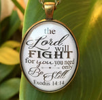 "Bible Verse Pendant Necklace ""The Lord will fight for you you need only be still. Exodus 14:14"" - Redeemed Jewelry"