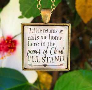 "Til He returns or calls me home, here in the power of Christ I""ll stand Necklace - Redeemed Jewelry"
