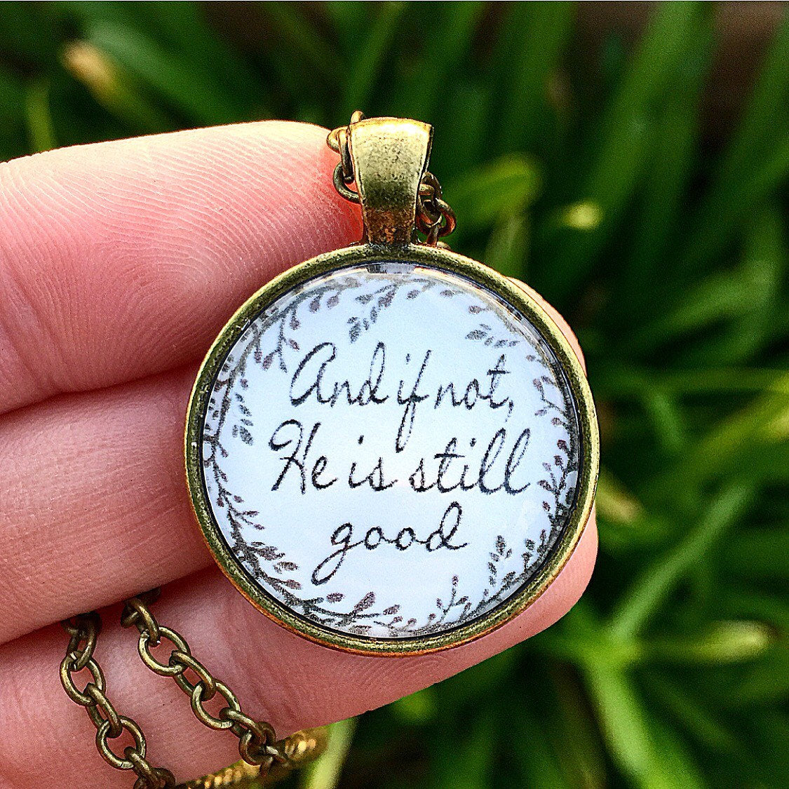 "Bible Verse Pendant Necklace ""And if not, He is still good"" - Redeemed Jewelry"