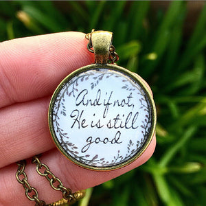 And if not, He is still good Necklace - Redeemed Jewelry