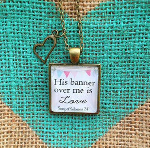 His banner over me is love. Song of Solomon 2:4 Necklace - Redeemed Jewelry