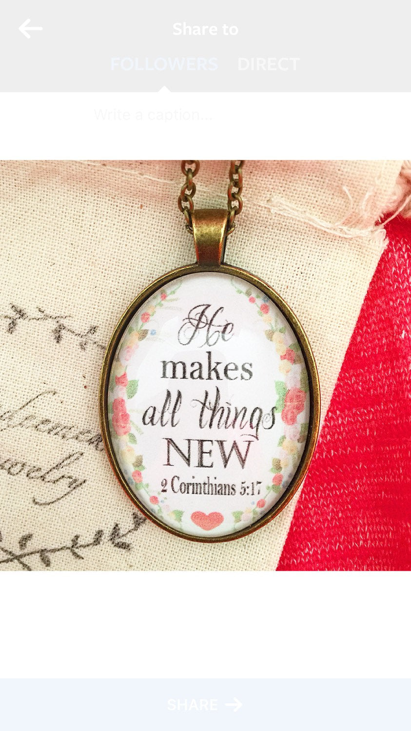 "Bible Verse Pendant Necklace ""He makes all things new."" 2 Corinthians 5:17"