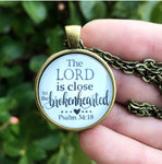 The Lord is Close the the Brokenhearted Necklace Psalm 34:18