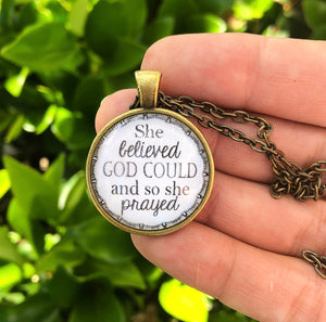 She believed God could and so she prayed Necklace - Redeemed Jewelry