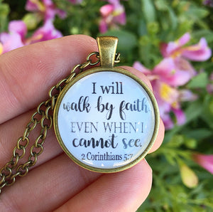 I will walk by faith even when I cannot see 2 Corinthians 5:7 Necklace - Redeemed Jewelry