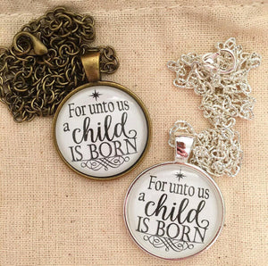 For Unto Us a Child is Born Christmas Necklace