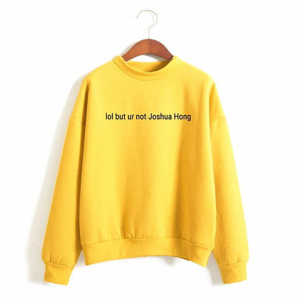 Lol But Ur Not Joshua Hong Sweater