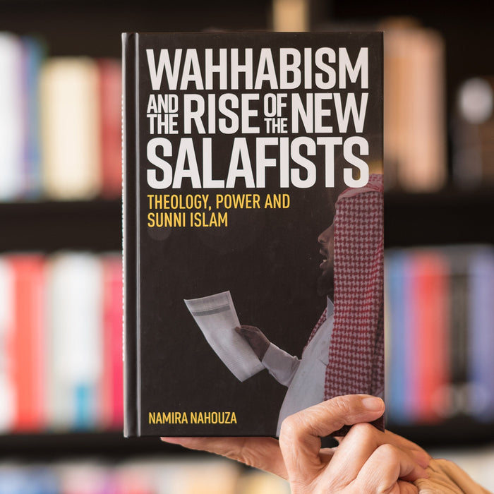 Wahhabism and the Rise of the New Salafists
