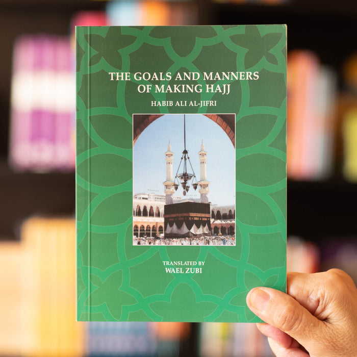Goals and Manners of Making Hajj