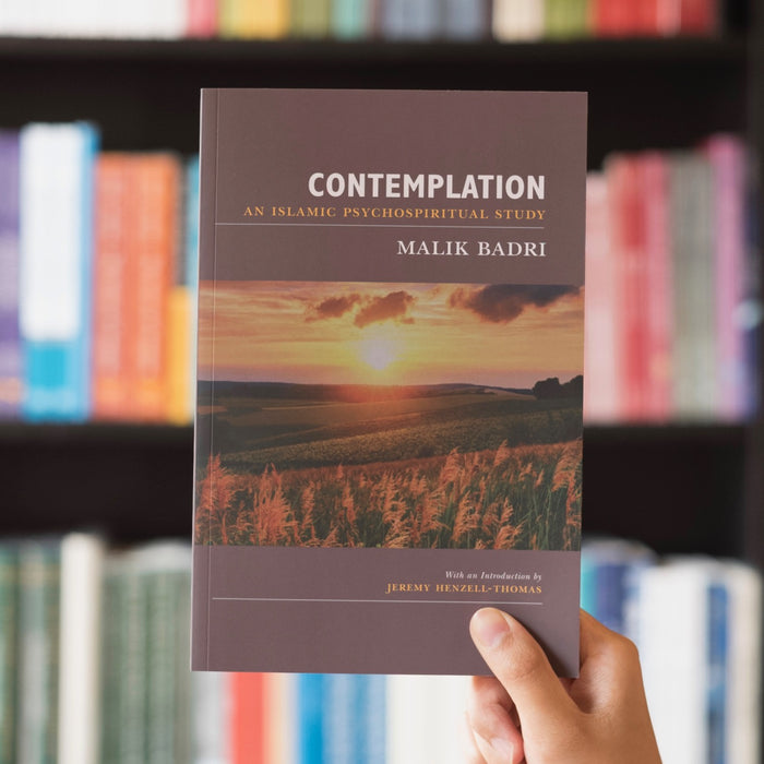 Contemplation: An Islamic Psychospiritual Study (2018 Edition)