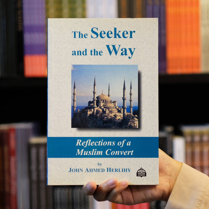 Seeker and the Way: Reflections of a Muslim Convert