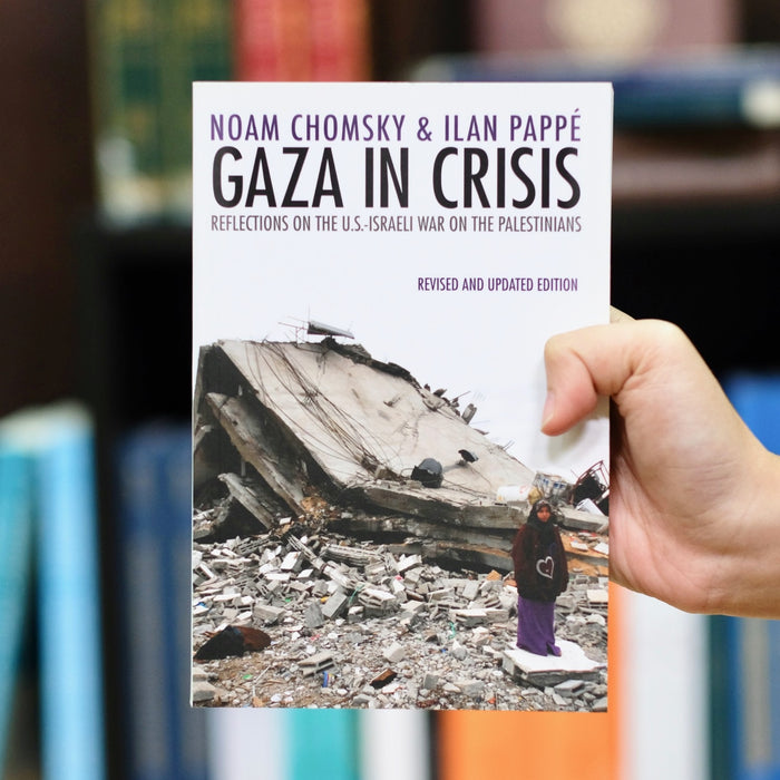 Gaza in Crisis: Reflections on the US-Israel War Against the Palestinians