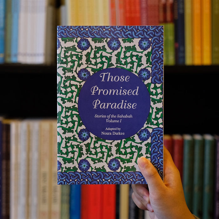 Those Promised Paradise: Stories of Sahabah 1