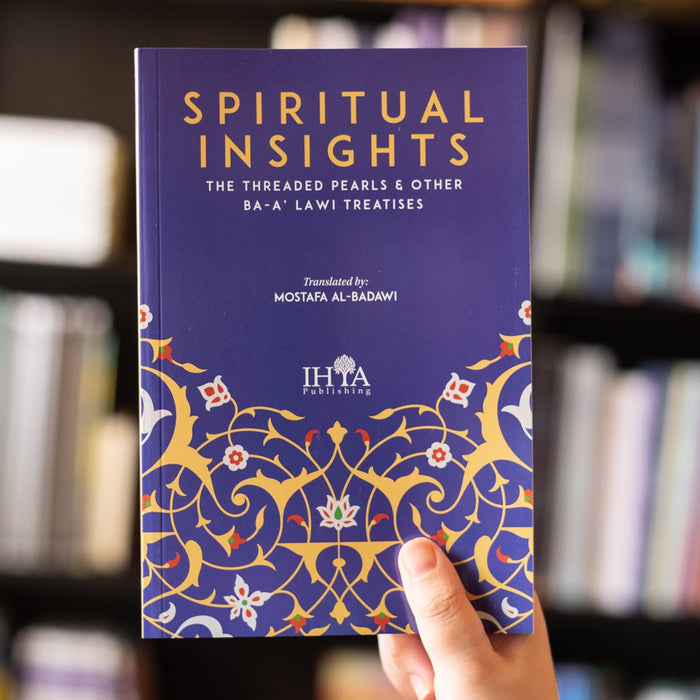 Spiritual Insights: The Threaded Pearls and Other Ba-a'lawi Treatises