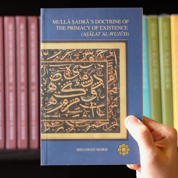 Mulla Sadra's Doctrine of the Primacy of Existence