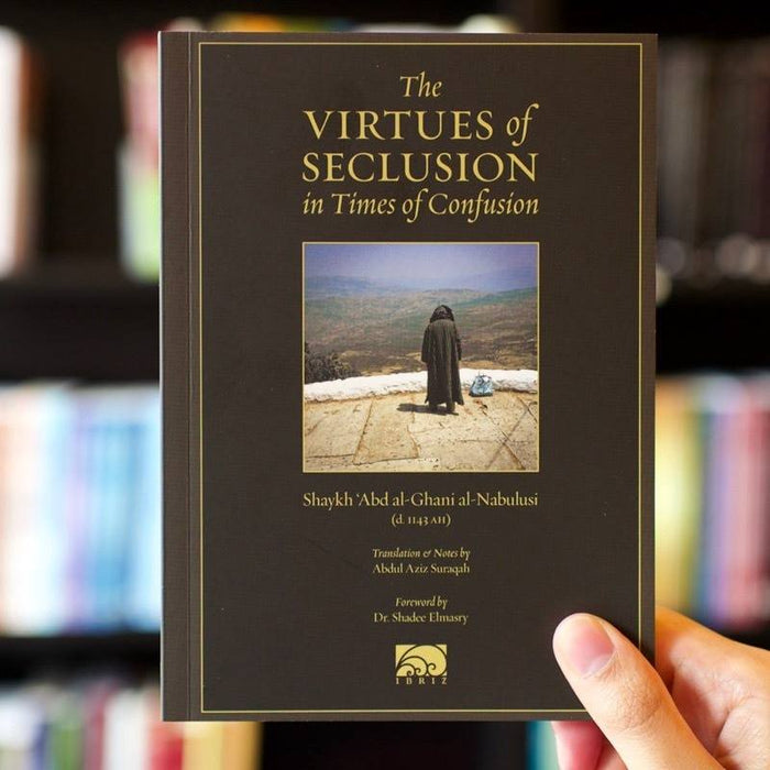 Virtues of Seclusion in Times of Confusion