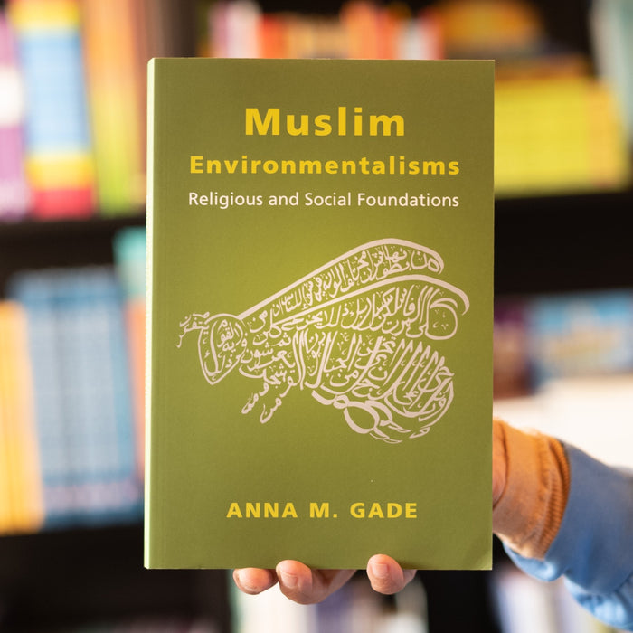 Muslim Environmentalisms: Religious and Social Foundations