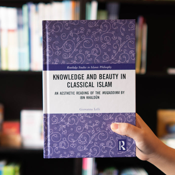 Knowledge and Beauty in Classical Islam