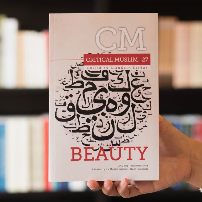 Critical Muslim 27: Beauty
