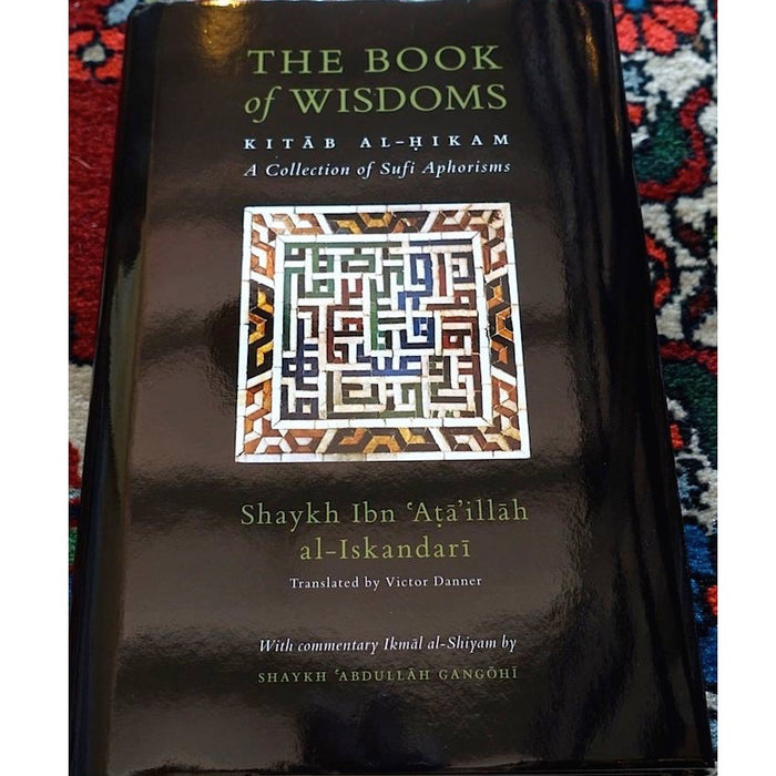 Book of Wisdoms: Kitab Al-Hikam, a Collection of Sufi Aphorisms
