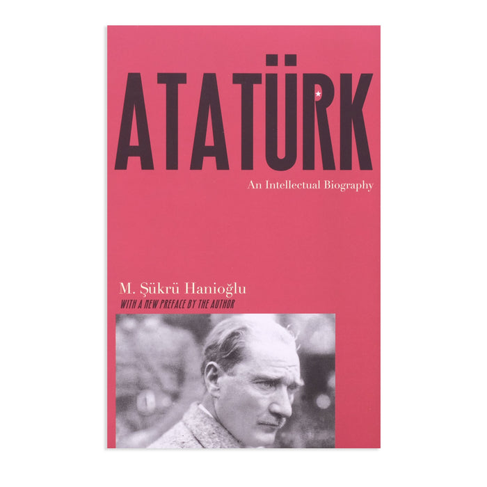 Ataturk: An Intellectual Biography PB