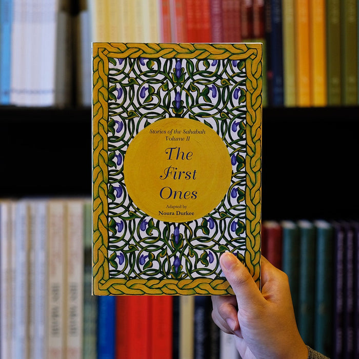 The First Ones: Stories of Sahabah 2