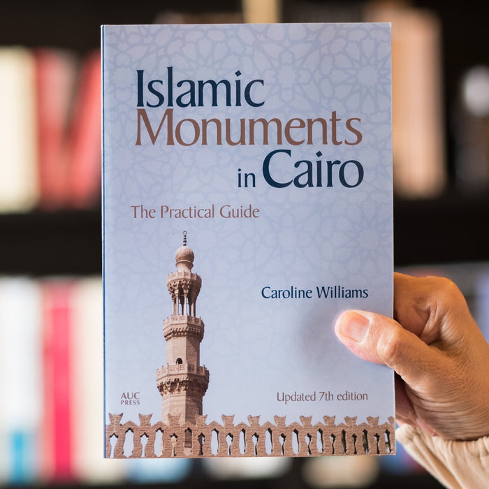 Islamic Monuments in Cairo: The Practical Guide