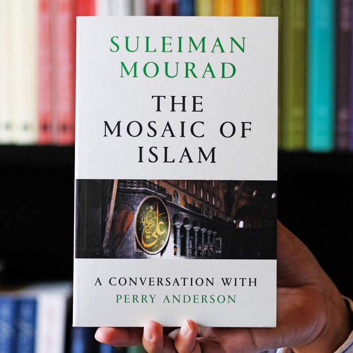 Mosaic of Islam: A Conversation with Perry Anderson