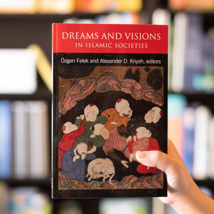 Dreams and Visions in Islamic Societies