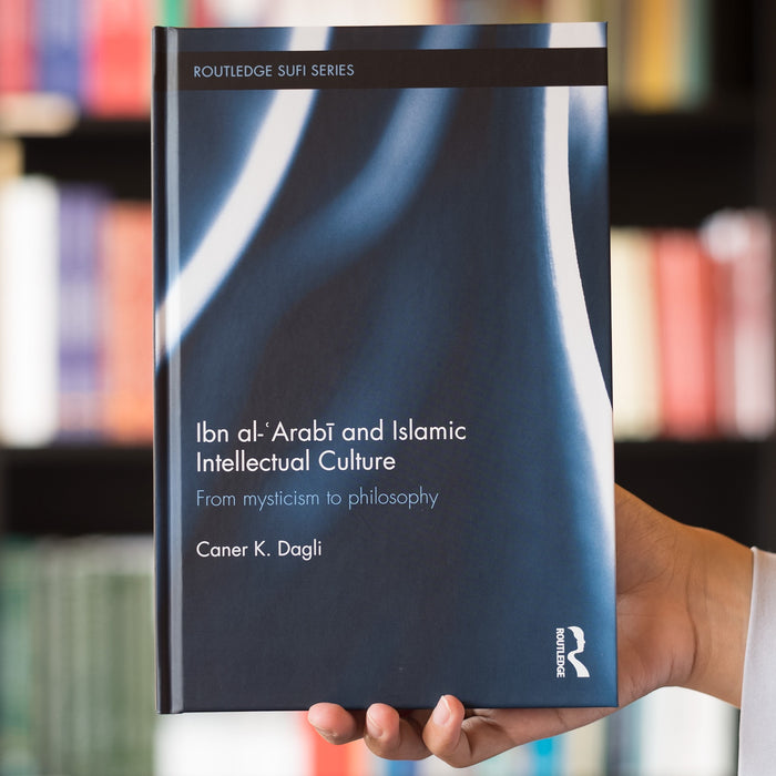 Ibn Al-Arabi and Islamic Intellectual Culture
