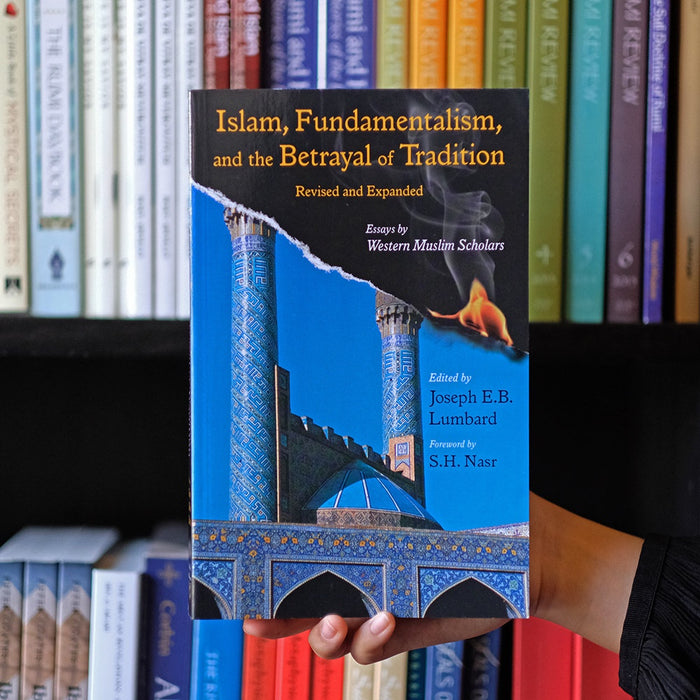 Islam, Fundamentalism and the Betrayal of Tradition