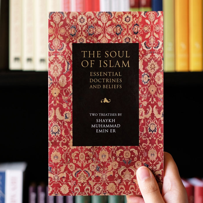 Soul of Islam: Essential Doctrines and Beliefs, Two Treatises