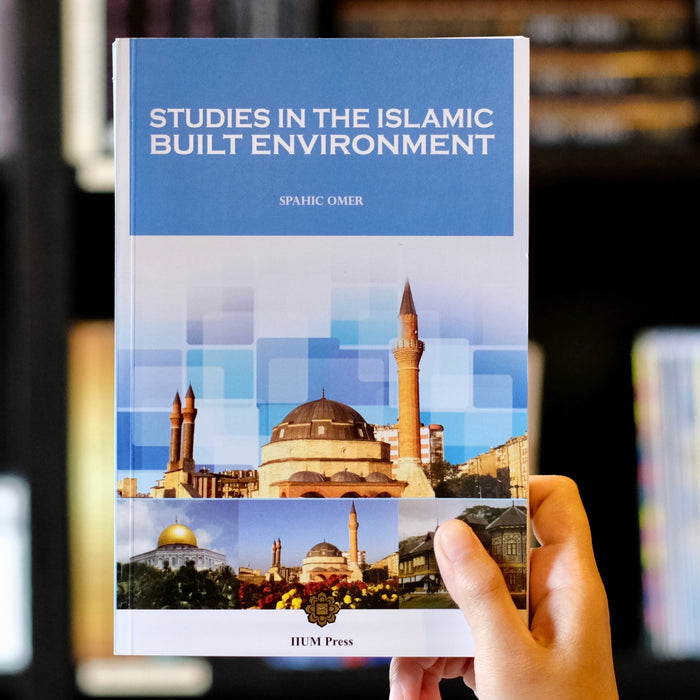 Studies in the Islamic Built Environment