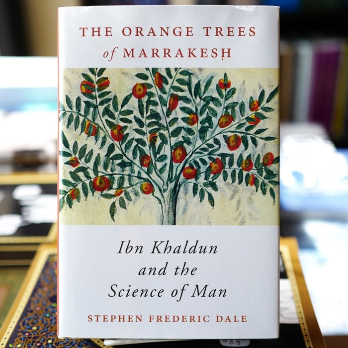 Orange Trees of Marrakesh: Ibn Khaldun and the Science of Man