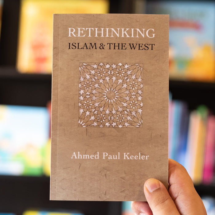 Rethinking Islam and the West