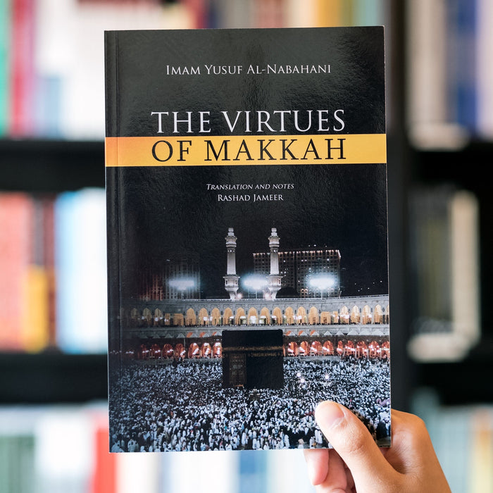 The Virtues of Makkah