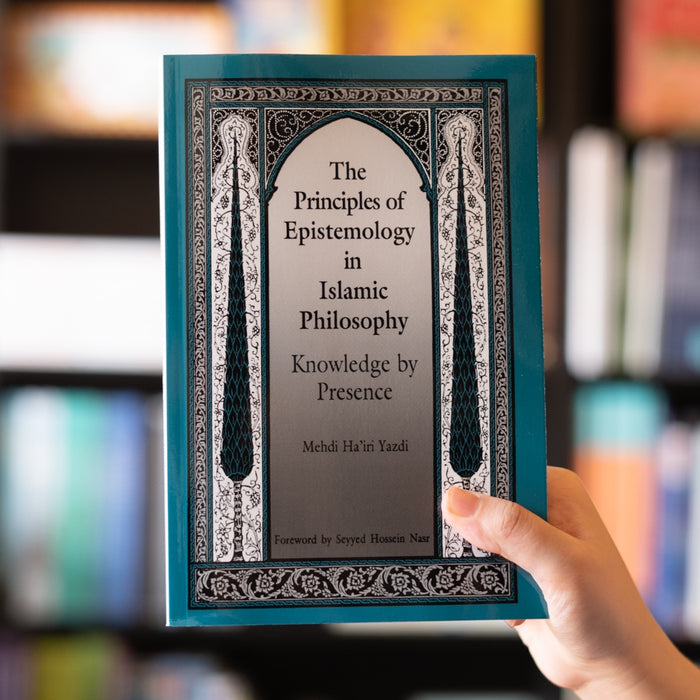 The Principles of Epistemology in Islamic Philosophy